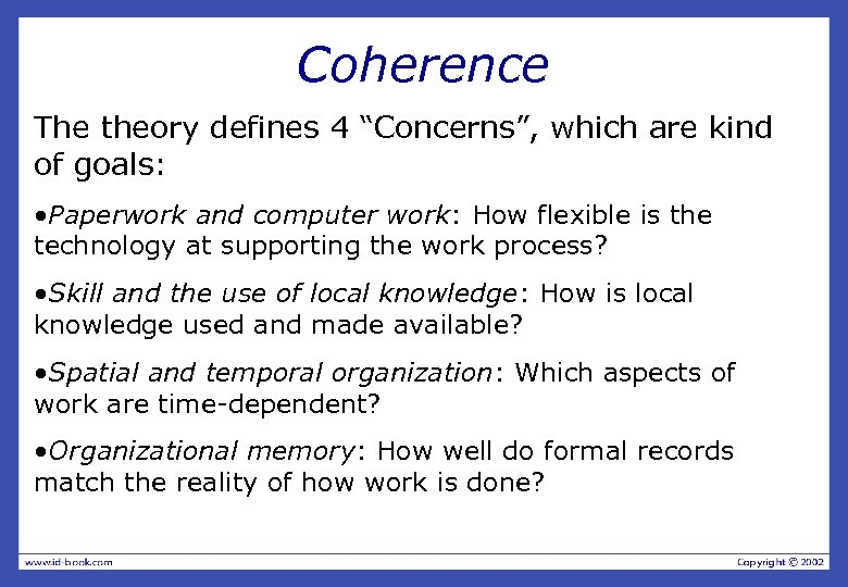 "Coherence The theory defines 4 ""Concerns"", which are kind of goals: • Paperwork and"