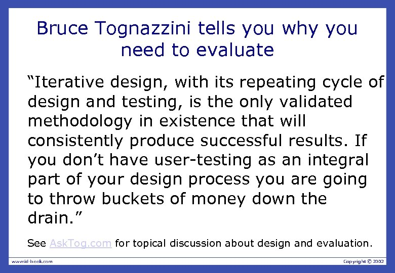 "Bruce Tognazzini tells you why you need to evaluate ""Iterative design, with its repeating"