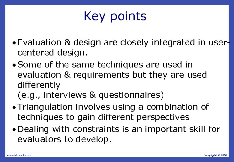 Key points · Evaluation & design are closely integrated in usercentered design. · Some