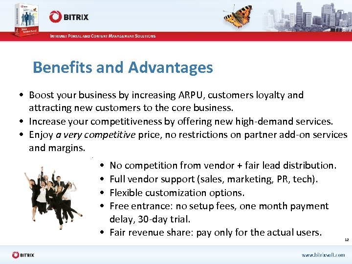 Benefits and Advantages • Boost your business by increasing ARPU, customers loyalty and attracting