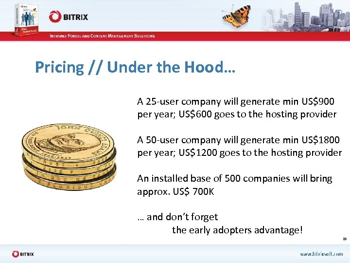 Pricing // Under the Hood… A 25 -user company will generate min US$900 per