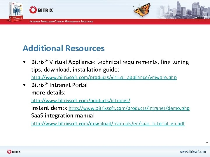 Additional Resources • Bitrix® Virtual Appliance: technical requirements, fine tuning tips, download, installation guide: