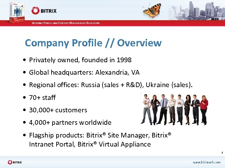 Company Profile // Overview • Privately owned, founded in 1998 • Global headquarters: Alexandria,