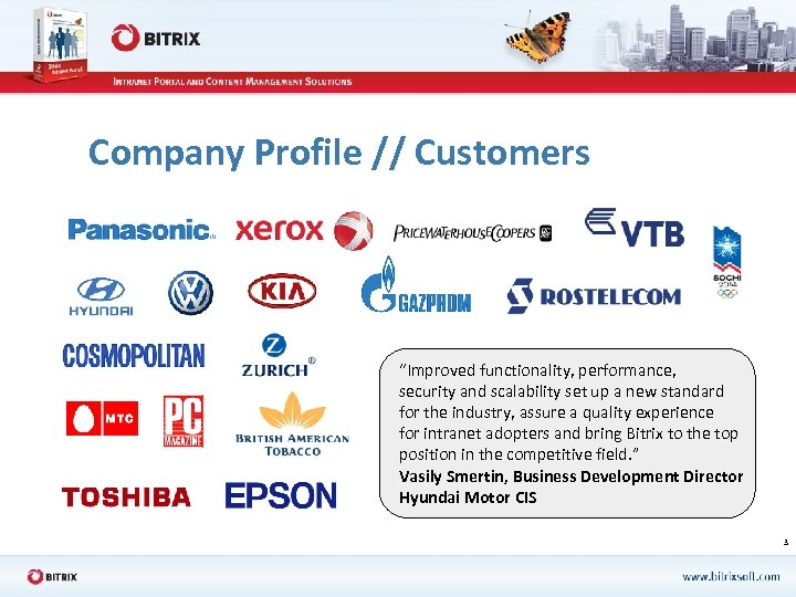 """Company Profile // Customers """"Improved functionality, performance, security and scalability set up a new"""