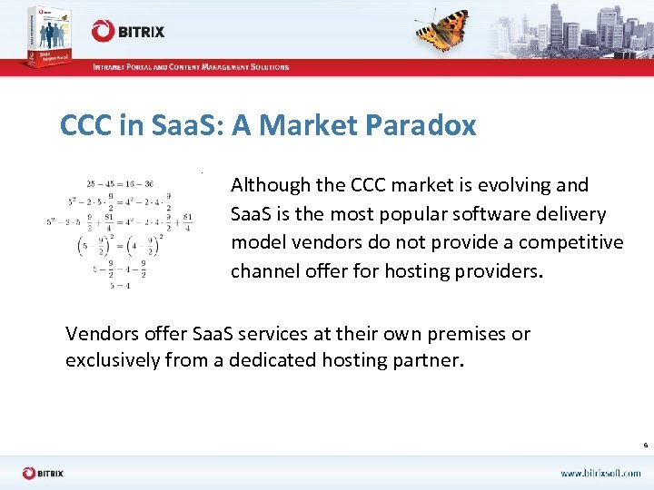 CCC in Saa. S: A Market Paradox Although the CCC market is evolving and