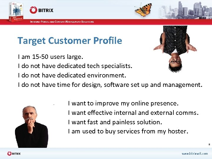 Target Customer Profile I am 15 -50 users large. I do not have dedicated