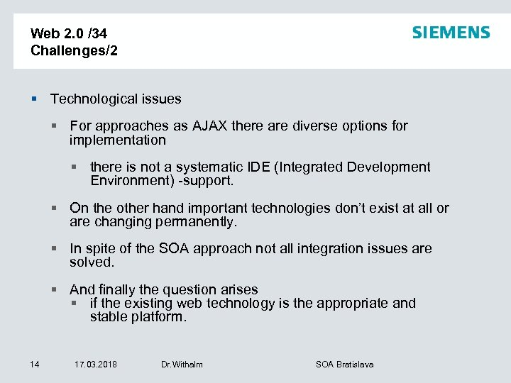 Web 2. 0 /34 Challenges/2 § Technological issues § For approaches as AJAX there