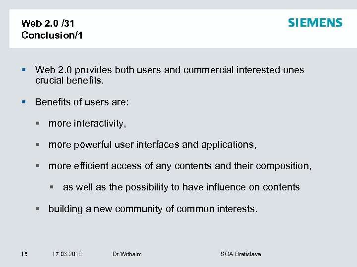 Web 2. 0 /31 Conclusion/1 § Web 2. 0 provides both users and commercial