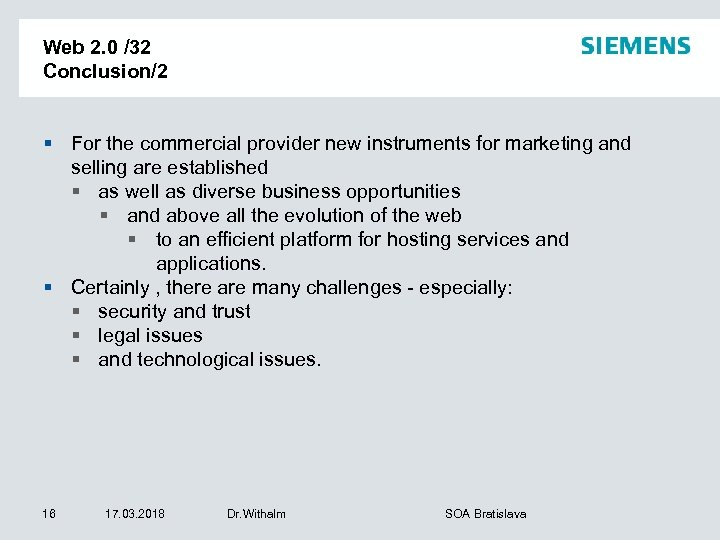 Web 2. 0 /32 Conclusion/2 § For the commercial provider new instruments for marketing