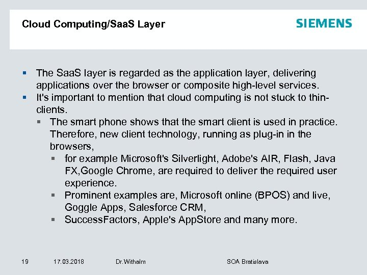 Cloud Computing/Saa. S Layer § The Saa. S layer is regarded as the application