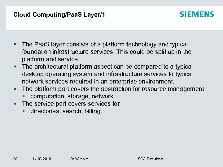 Cloud Computing/Paa. S Layer/1 § The Paa. S layer consists of a platform technology