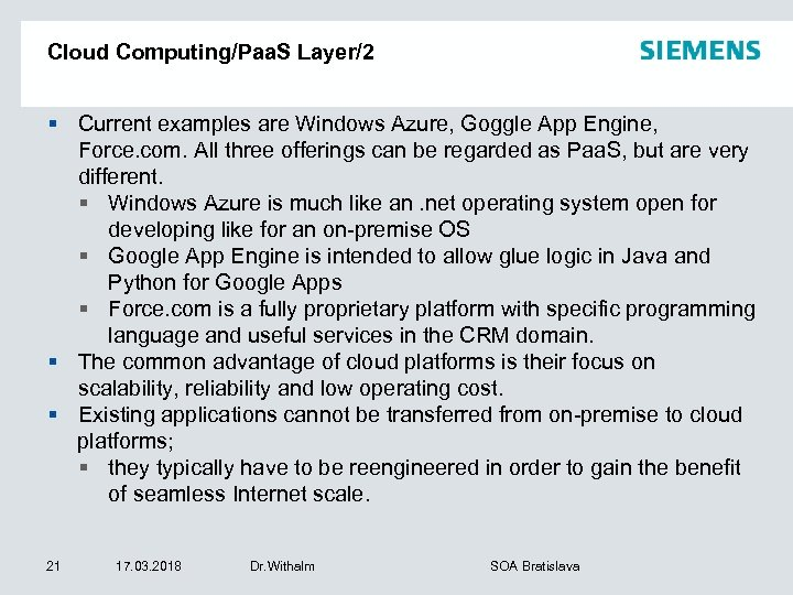 Cloud Computing/Paa. S Layer/2 § Current examples are Windows Azure, Goggle App Engine, Force.