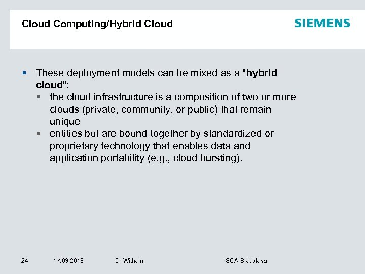 Cloud Computing/Hybrid Cloud § These deployment models can be mixed as a