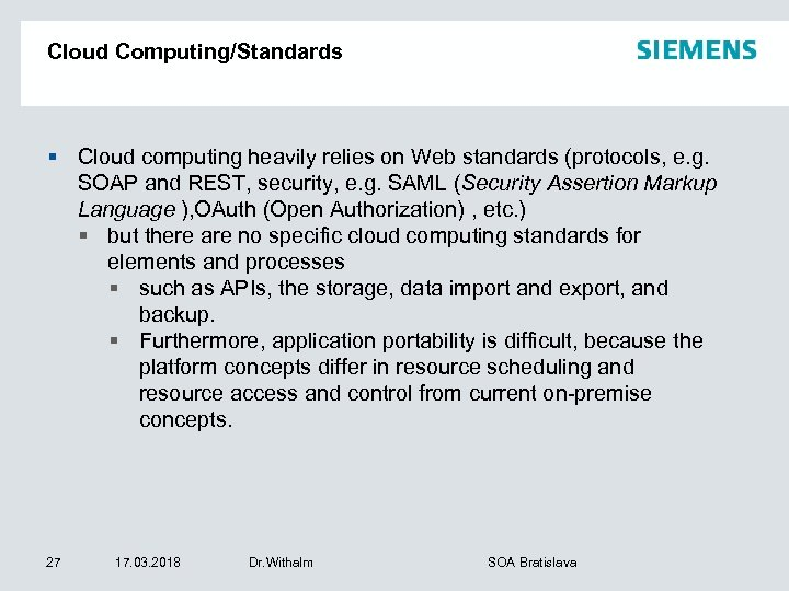 Cloud Computing/Standards § Cloud computing heavily relies on Web standards (protocols, e. g. SOAP