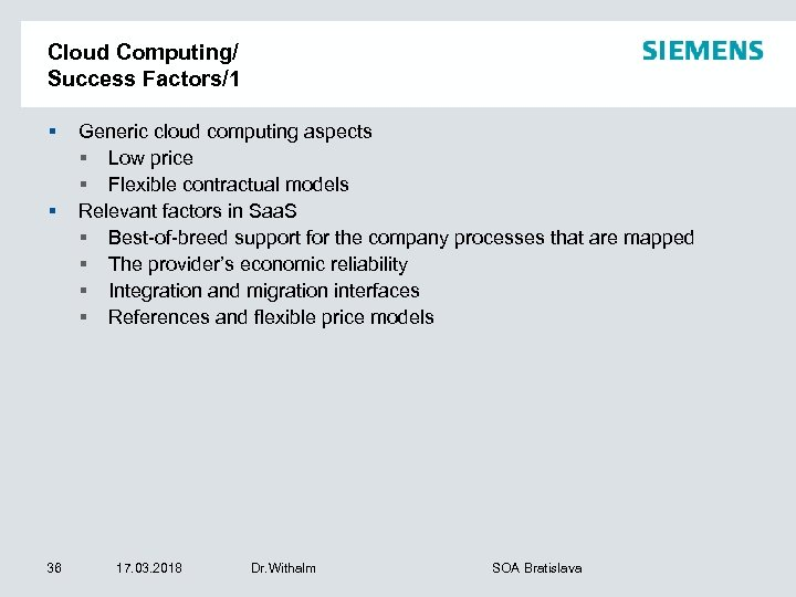 Cloud Computing/ Success Factors/1 § § 36 Generic cloud computing aspects § Low price