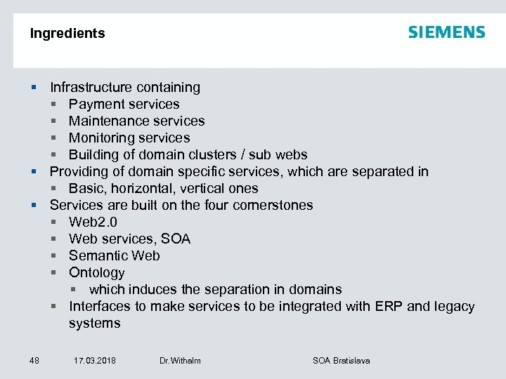Ingredients § Infrastructure containing § Payment services § Maintenance services § Monitoring services §