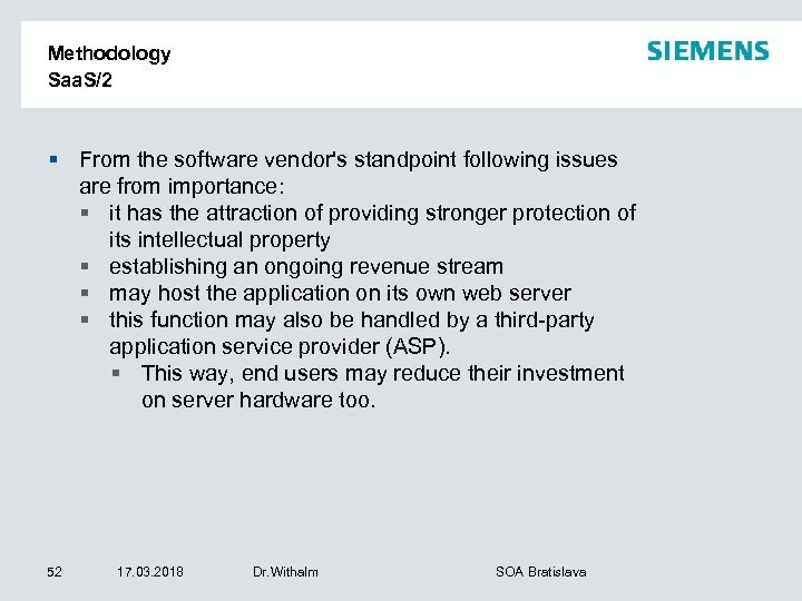 Methodology Saa. S/2 § From the software vendor's standpoint following issues are from importance: