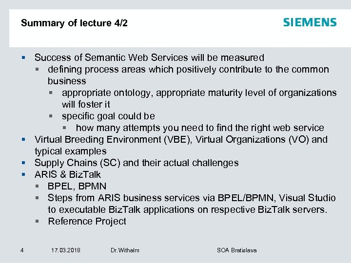 Summary of lecture 4/2 § Success of Semantic Web Services will be measured §