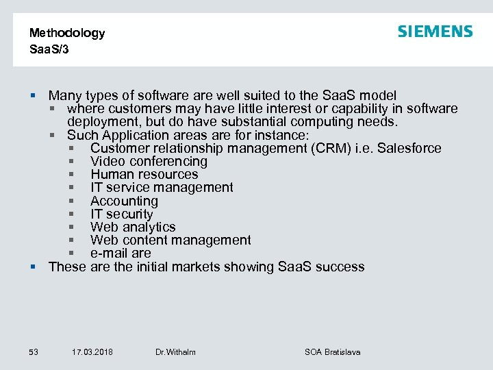 Methodology Saa. S/3 § Many types of software well suited to the Saa. S