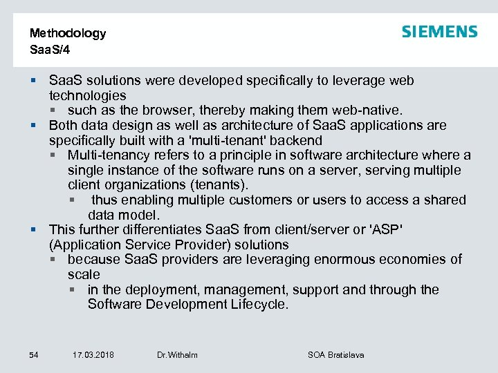 Methodology Saa. S/4 § Saa. S solutions were developed specifically to leverage web technologies