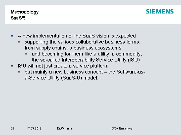 Methodology Saa. S/5 § A new implementation of the Saa. S vision is expected