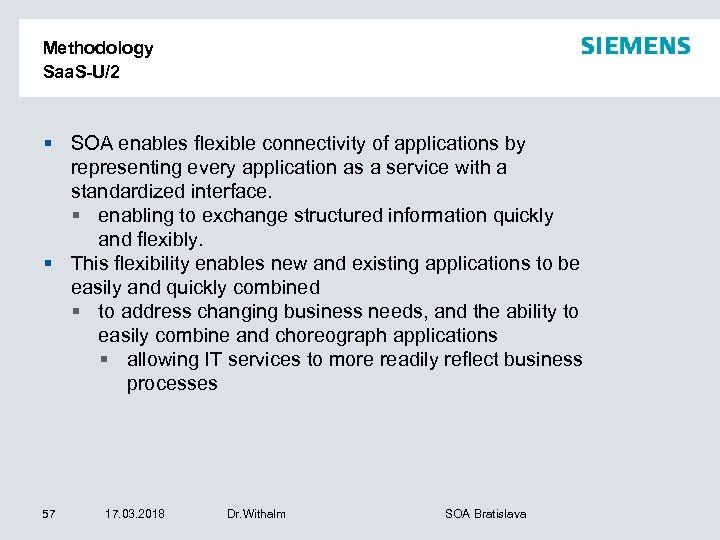 Methodology Saa. S-U/2 § SOA enables flexible connectivity of applications by representing every application