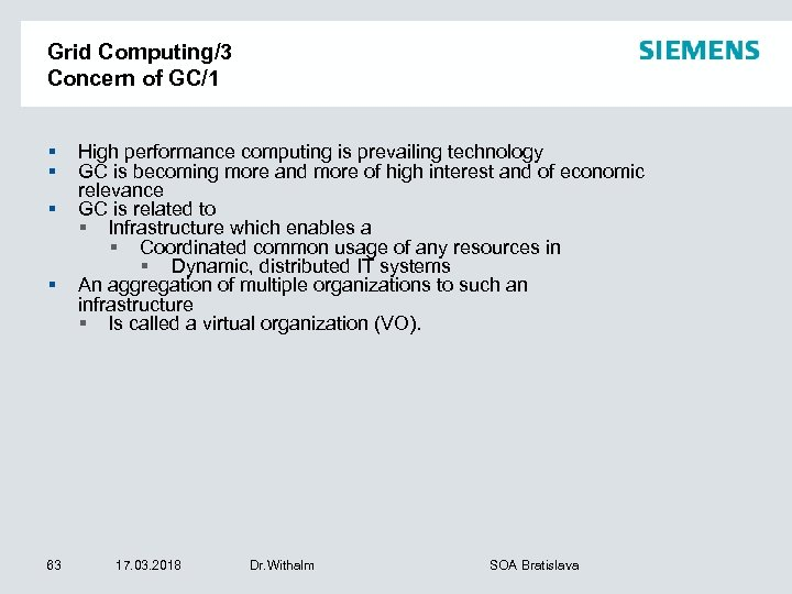 Grid Computing/3 Concern of GC/1 § § 63 High performance computing is prevailing technology