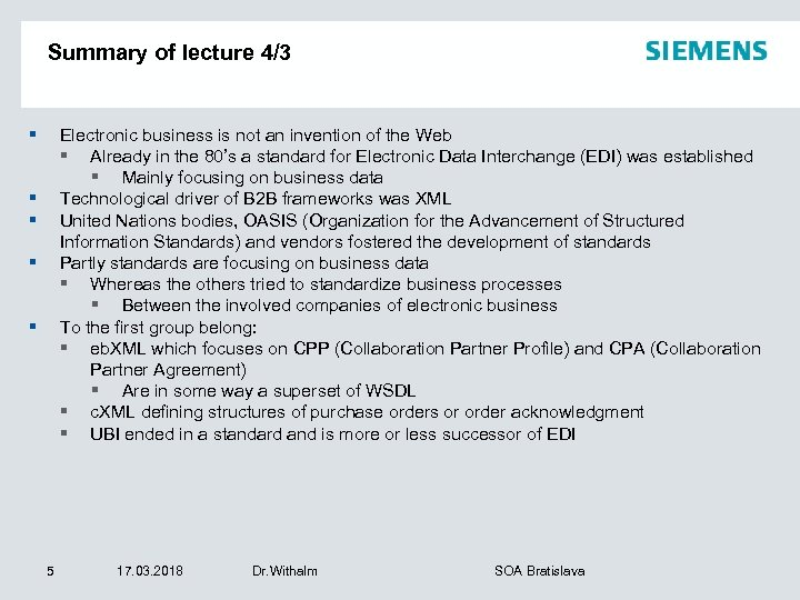 Summary of lecture 4/3 § Electronic business is not an invention of the Web