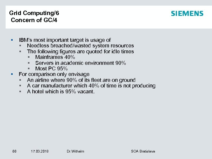 Grid Computing/6 Concern of GC/4 § § 66 IBM's most important target is usage