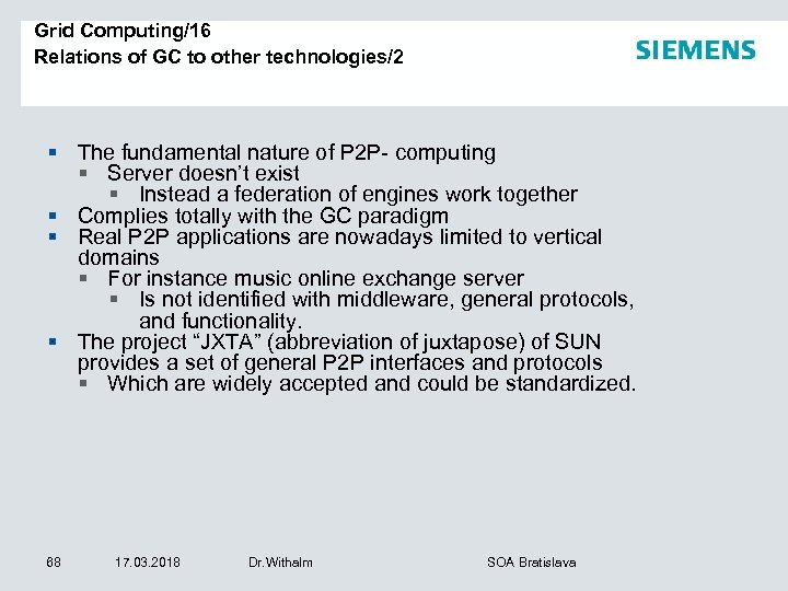 Grid Computing/16 Relations of GC to other technologies/2 § The fundamental nature of P