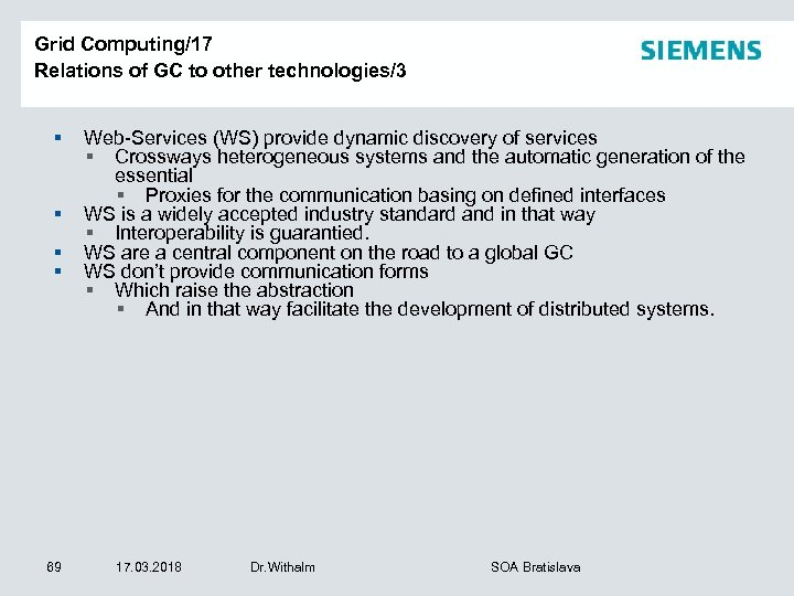 Grid Computing/17 Relations of GC to other technologies/3 § § 69 Web-Services (WS) provide