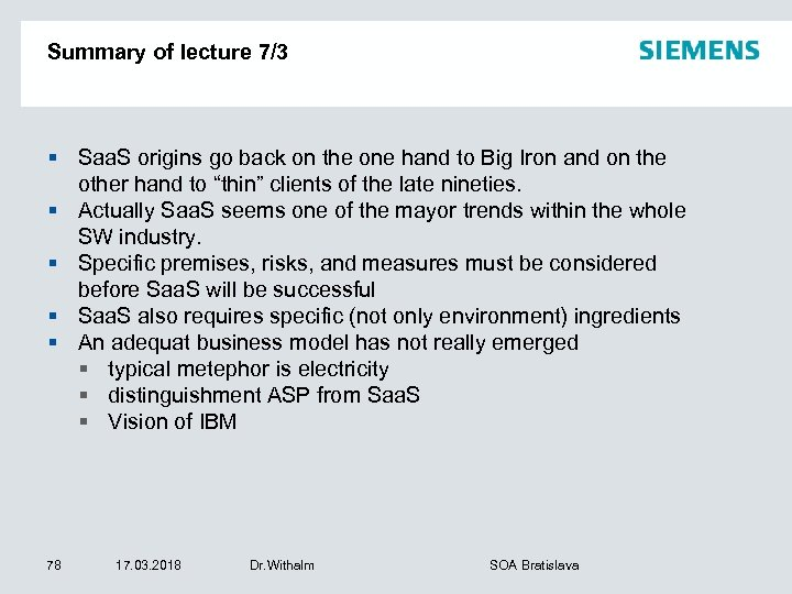 Summary of lecture 7/3 § Saa. S origins go back on the one hand