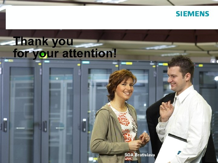 Thank you for your attention! SOA Bratislava
