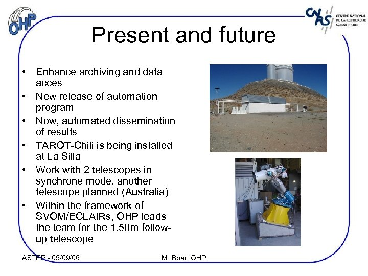 Present and future • Enhance archiving and data acces • New release of automation
