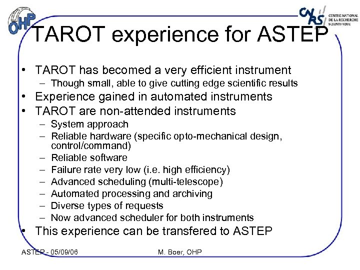 TAROT experience for ASTEP • TAROT has becomed a very efficient instrument – Though