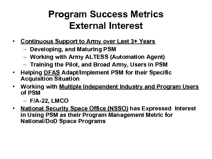 Program Success Metrics External Interest • Continuous Support to Army over Last 3+ Years