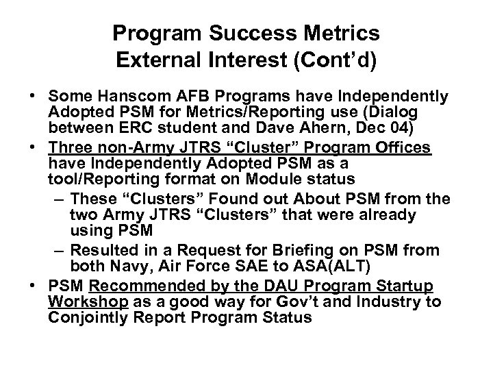 Program Success Metrics External Interest (Cont'd) • Some Hanscom AFB Programs have Independently Adopted