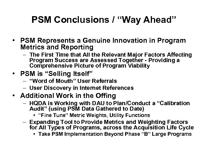 "PSM Conclusions / ""Way Ahead"" • PSM Represents a Genuine Innovation in Program Metrics"