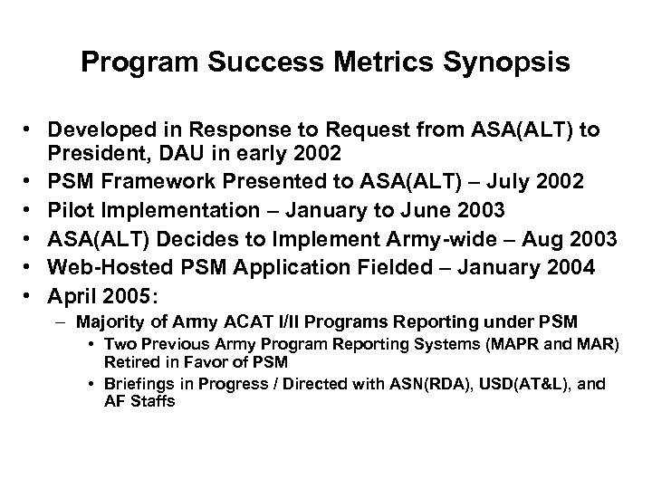 Program Success Metrics Synopsis • Developed in Response to Request from ASA(ALT) to President,