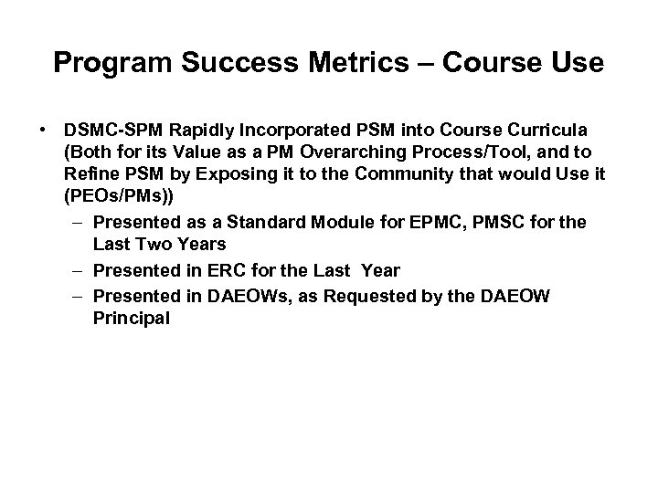 Program Success Metrics – Course Use • DSMC-SPM Rapidly Incorporated PSM into Course Curricula