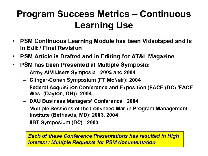 Program Success Metrics – Continuous Learning Use • PSM Continuous Learning Module has been