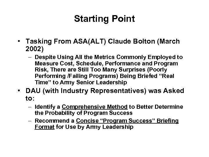 Starting Point • Tasking From ASA(ALT) Claude Bolton (March 2002) – Despite Using All