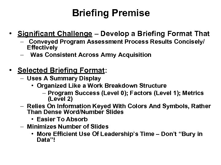 Briefing Premise • Significant Challenge – Develop a Briefing Format That – Conveyed Program