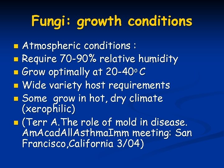 Fungi: growth conditions Atmospheric conditions : n Require 70 -90% relative humidity n Grow