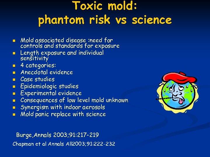Toxic mold: phantom risk vs science n n n n n Mold associated disease