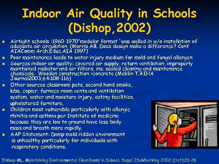 Indoor Air Quality in Schools (Dishop, 2002) n n n Airtight schools : 1960