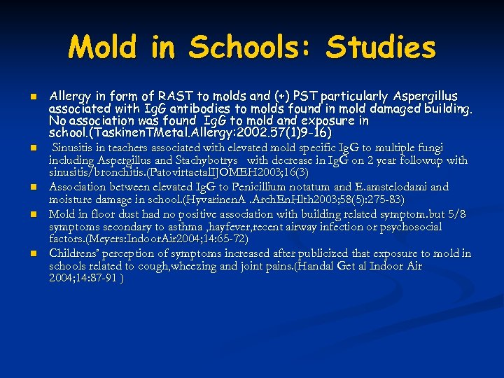 Mold in Schools: Studies n n n Allergy in form of RAST to molds