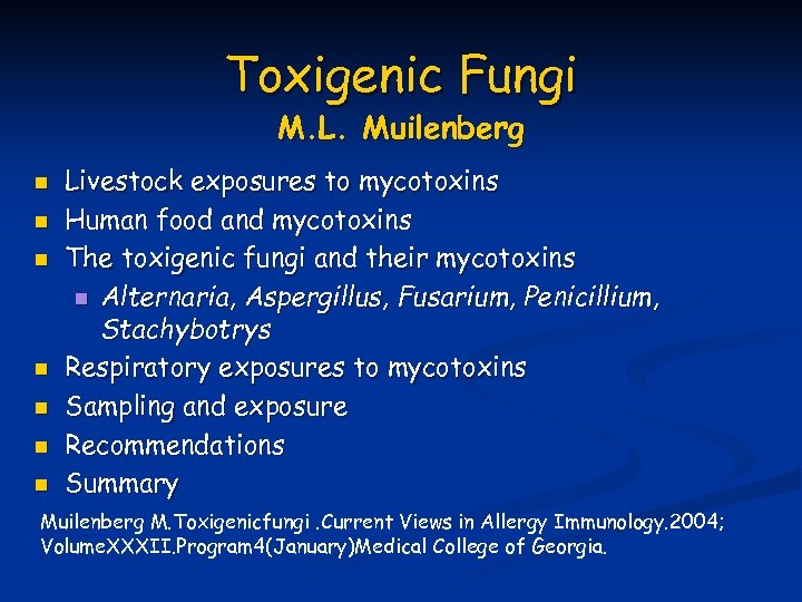 Toxigenic Fungi M. L. Muilenberg n n n n Livestock exposures to mycotoxins Human