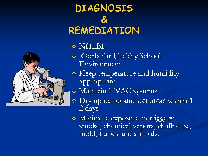 DIAGNOSIS & REMEDIATION NHLBI: v Goals for Healthy School Environment v Keep temperature and