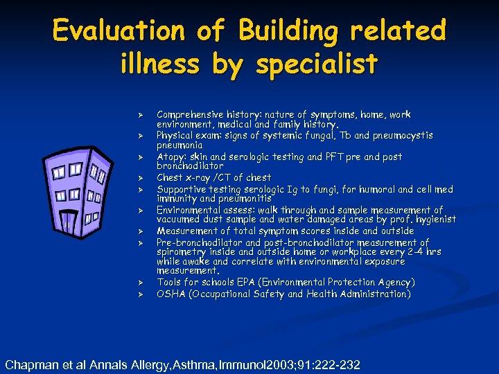 Evaluation of Building related illness by specialist Ø Ø Ø Ø Ø Comprehensive history: